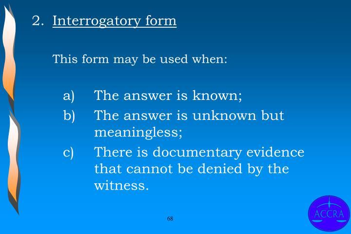 Interrogatory form