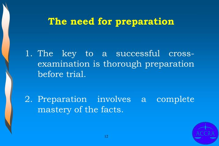 The need for preparation