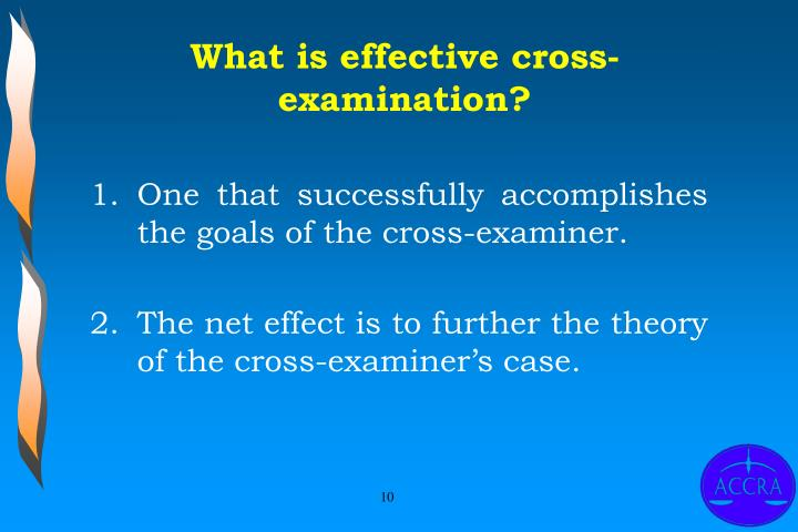 What is effective cross-examination?
