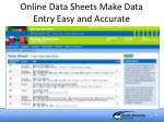 online data sheets make data entry easy and accurate