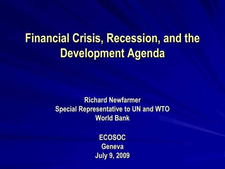Financial Crisis, Recession, and the Development Agenda