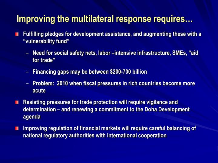 Improving the multilateral response requires…