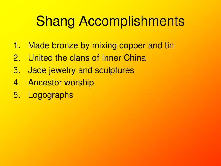 Shang Accomplishments
