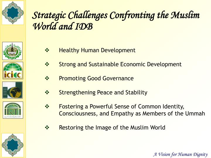 Strategic Challenges Confronting the Muslim World and IDB