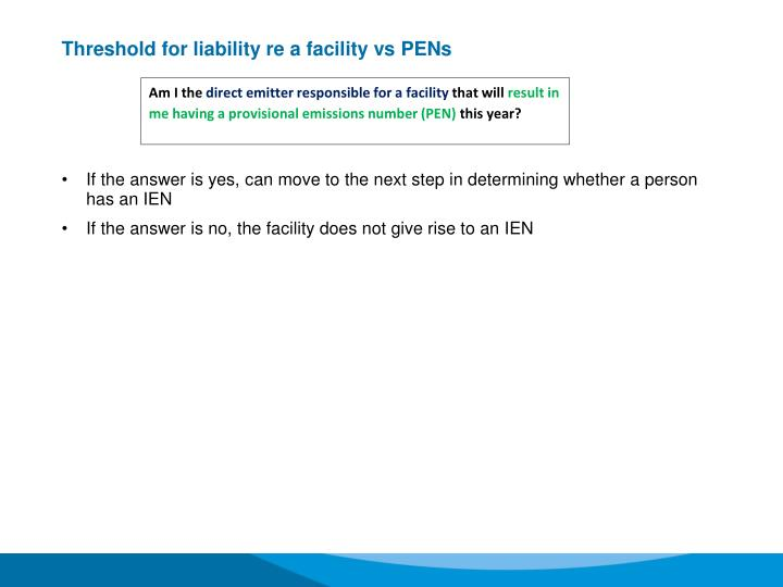 Threshold for liability re a facility vs PENs