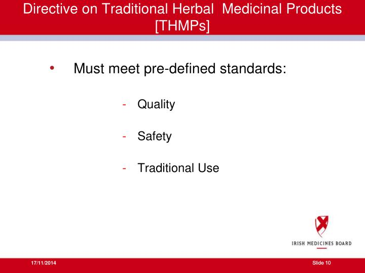Directive on Traditional Herbal  Medicinal Products [THMPs]