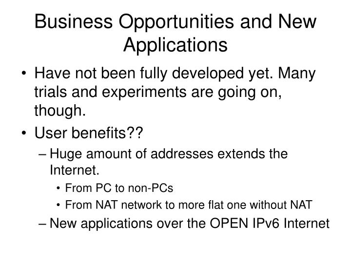 Business Opportunities and New Applications