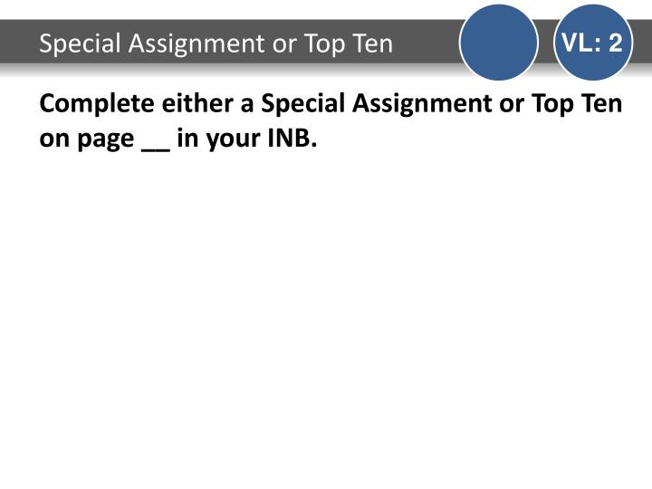 Special Assignment or Top Ten