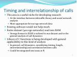 timing and interrelationship of calls