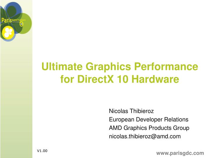Ultimate graphics performance for directx 10 hardware
