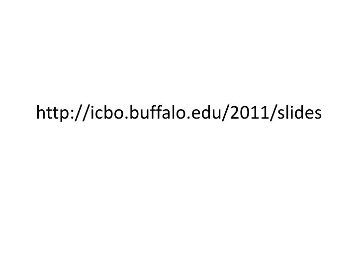 Http icbo buffalo edu 2011 slides
