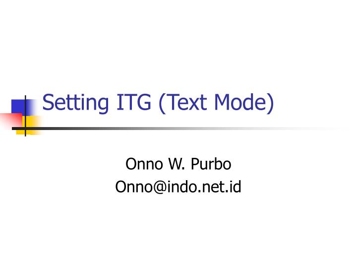 setting itg text mode