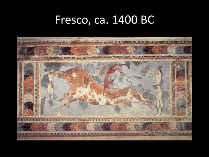 Fresco, ca. 1400 BC