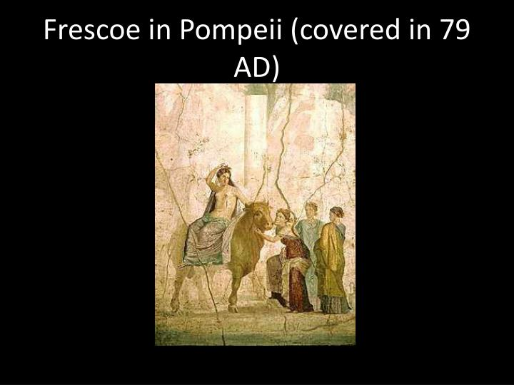 Frescoe in Pompeii (covered in 79 AD)
