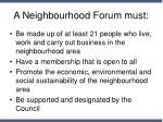 a neighbourhood forum must