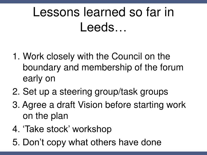 Lessons learned so far in Leeds…
