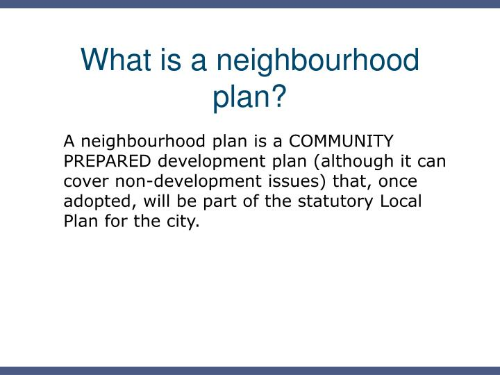 What is a neighbourhood plan?