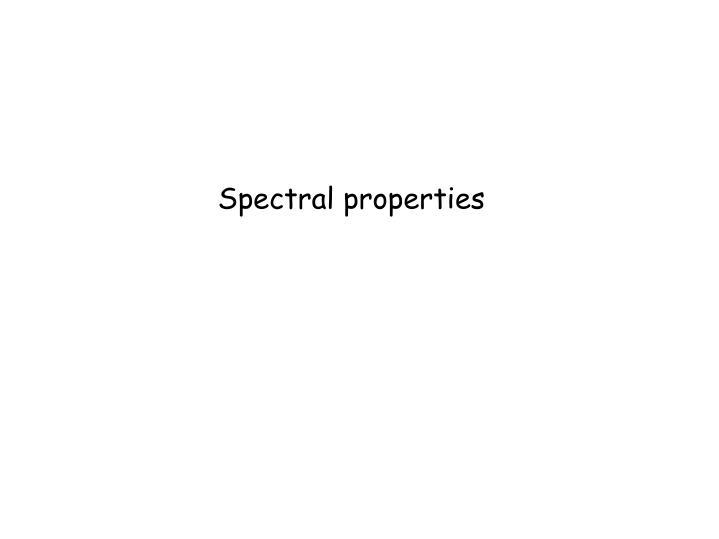 Spectral properties