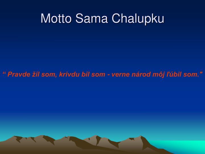 Motto Sama Chalupku