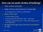 how can we assist victims of bullying