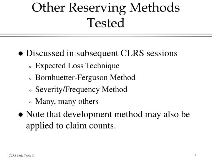 Other Reserving Methods Tested