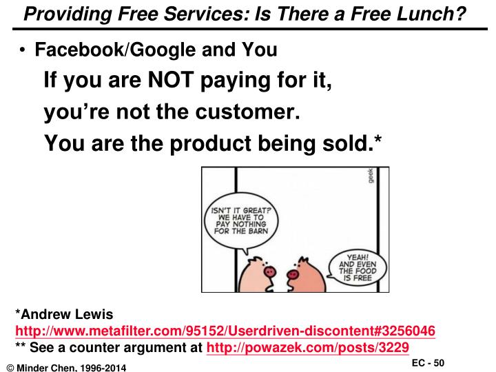 Providing Free Services: Is There a Free Lunch?