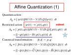 affine quantization 1
