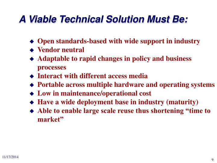 A Viable Technical Solution Must Be: