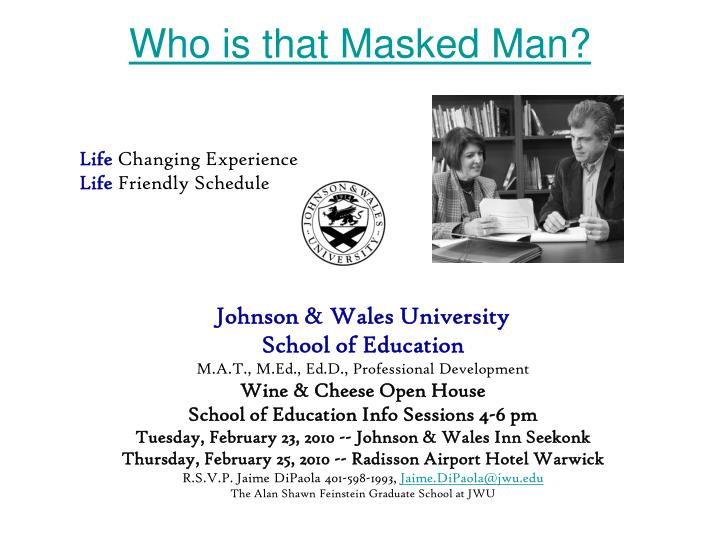 Who is that masked man