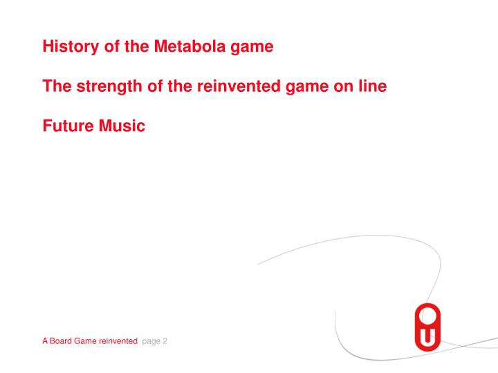 History of the metabola game the strength of the reinvented game on line future music