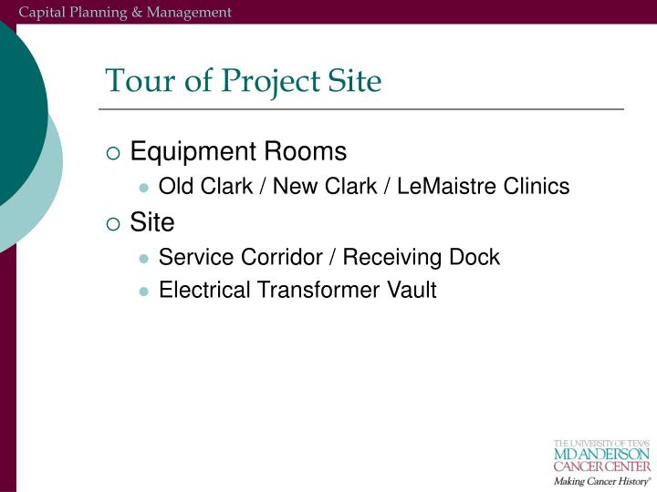 Tour of Project Site