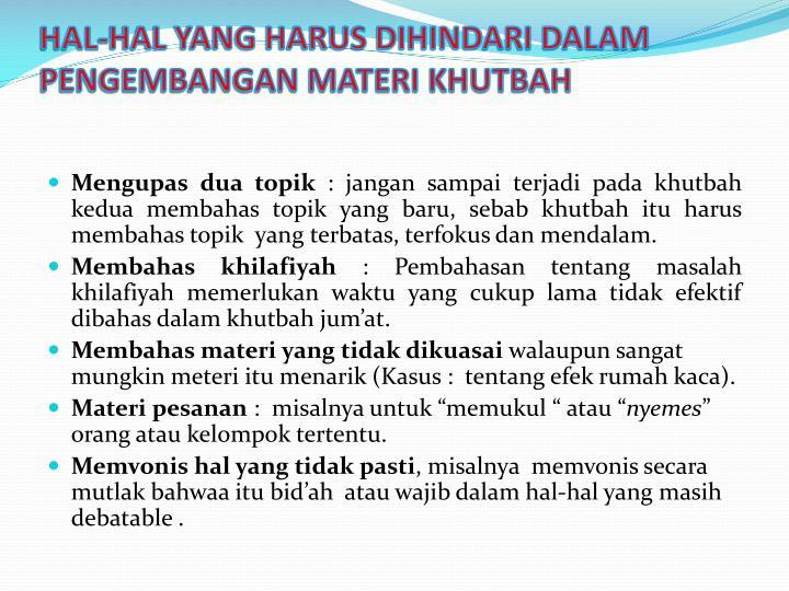 HAL-HAL YANG HARUS DIHINDARI DALAM PENGEMBANGAN MATERI KHUTBAH