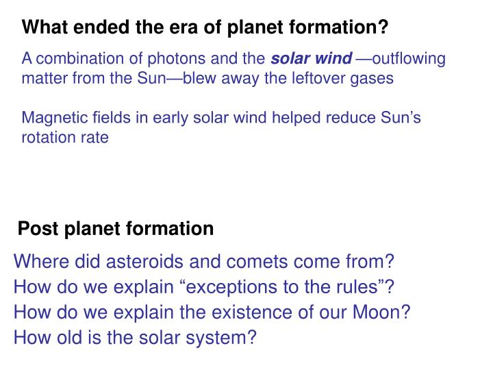 What ended the era of planet formation?