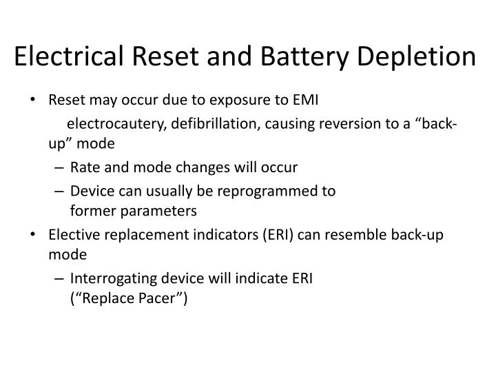 Electrical Reset and Battery Depletion