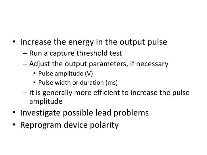 Increase the energy in the output pulse