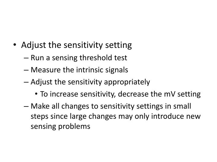 Adjust the sensitivity setting
