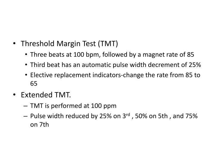 Threshold Margin Test (TMT)