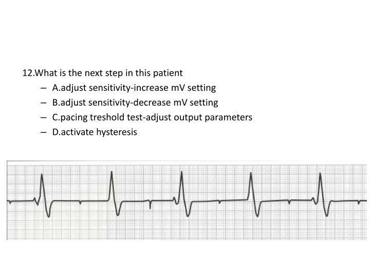 12.What is the next step in this patient