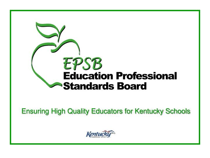 Ensuring high quality educators for kentucky schools