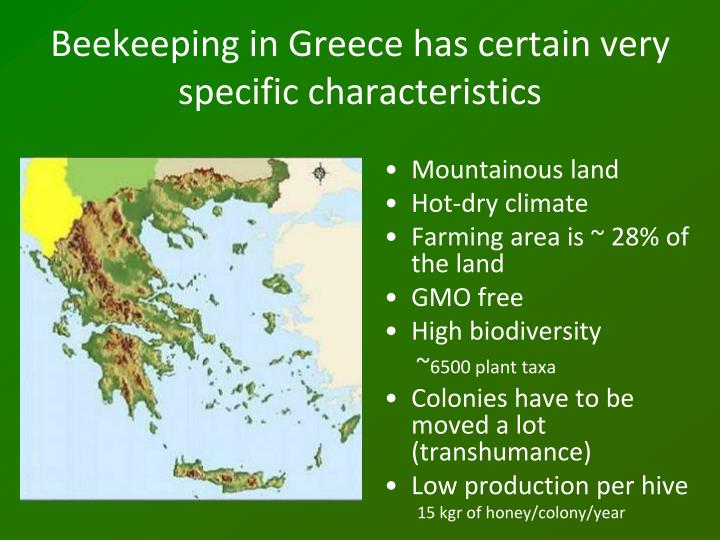 Beekeeping in Greece has certain very specific characteristics