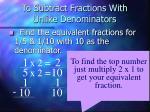 to subtract fractions with unlike denominators8