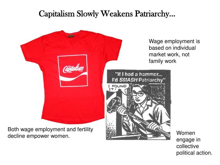 Capitalism Slowly Weakens Patriarchy…