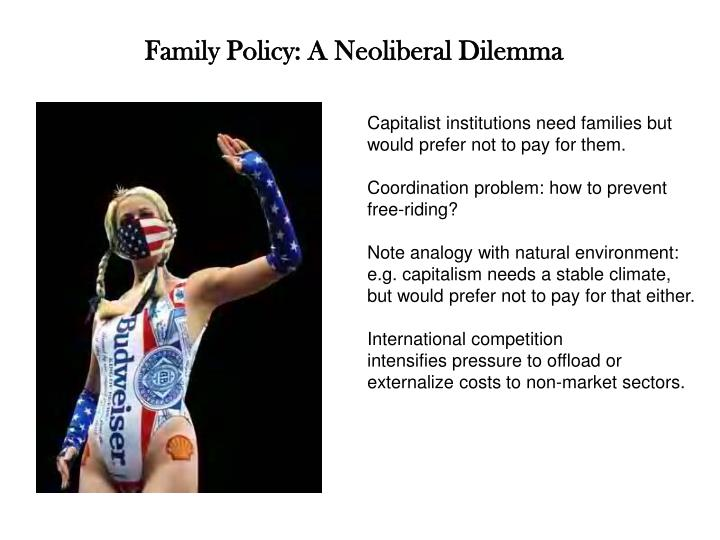Family Policy: A Neoliberal Dilemma