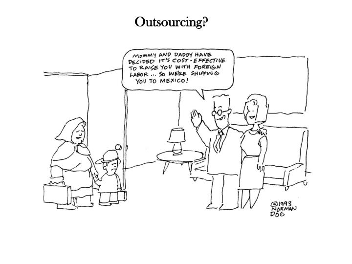 Outsourcing?