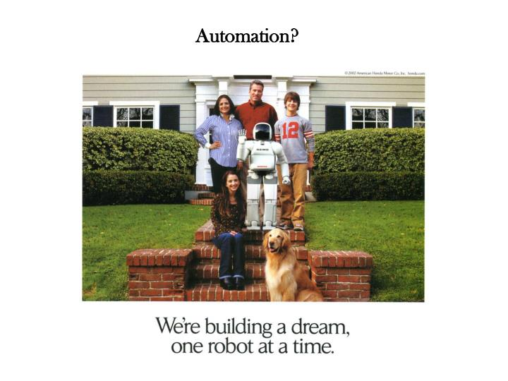 Automation?