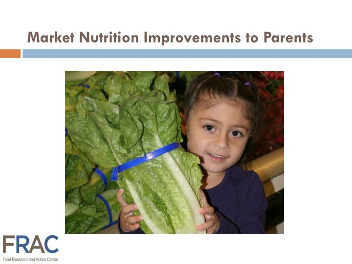 Market Nutrition Improvements to Parents