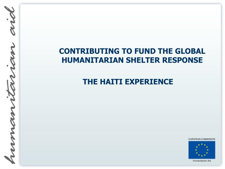 CONTRIBUTING TO FUND THE GLOBAL  HUMANITARIAN SHELTER RESPONSE