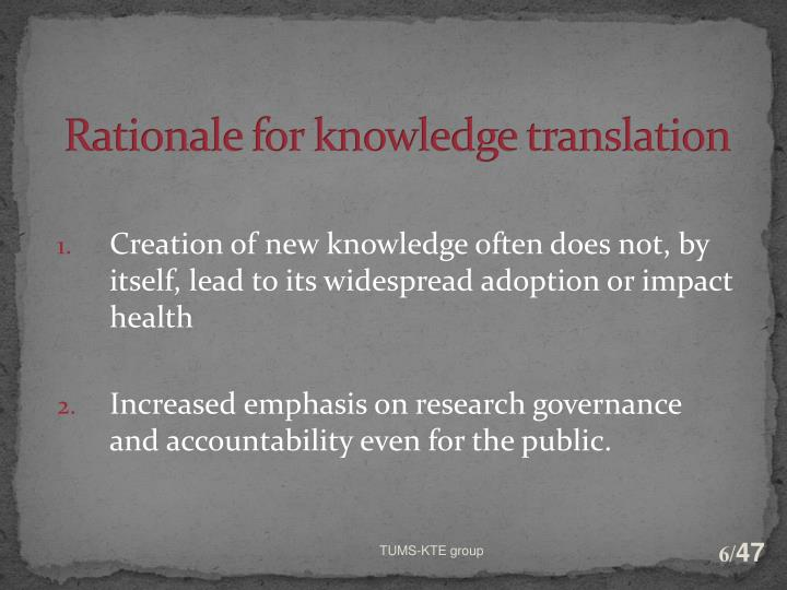 Rationale for knowledge translation