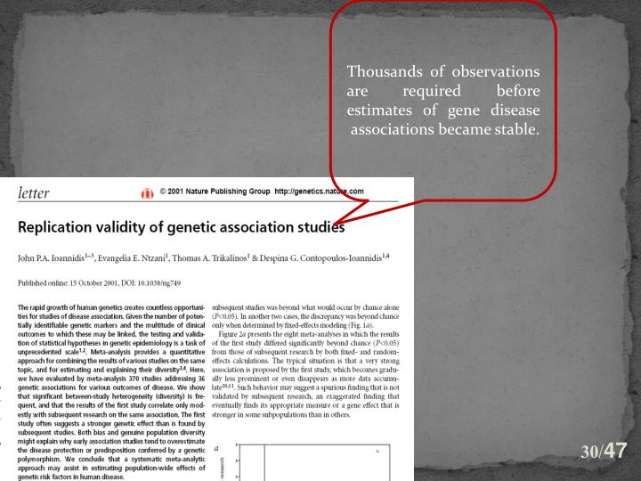 Thousands of observations are required before estimates of gene disease associations became stable.