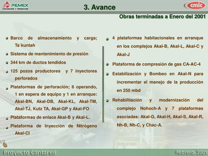 4 plataformas habitacionales en arranque en los complejos Akal-B, Akal-L, Akal-C y Akal-J